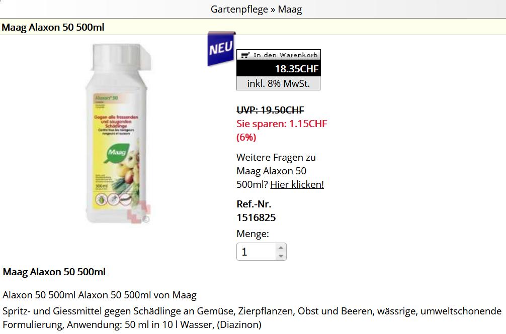 """Die Anwendungsfrist von Alaxon, einem Pestizid der Firma Maag mit dem Wirkstoff Diazinon, lief am 31.7.11. ab, die Ausverkaufsfrist bereits am 31.7.9. Trotzdem bietet der Internetshop von <a href=""""http://www.swissmania.ch/A1516825/Maag_Alaxon_50_500ml.html"""" target=""""_blank"""" rel=""""noopener"""">Swissmania Alaxon 50 (mit Diazinon</a> zum Aktionspreis an. Im Impressum heisst es: """"Wir betreiben Handel – ganz im klassischen Sinne. Zuverlässigkeit, Ehrlichkeit und Vertrauen definieren unser Unternehmen."""" Mag sein, dass dieses Angebot am """"schlechten Kundenkontakt"""" liegt, wie das <a href=""""https://www.srf.ch/sendungen/kassensturz-espresso/swissmania-ch-schlechter-kundenkontakt"""" target=""""_blank"""" rel=""""noopener"""">SRF am 15.8.16 im Espresso</a> berichtete und diese Firma mit einem """"riesigen Gemischtwarenladen"""" verglich. Heidis Bildschirmfoto vom 21.2.18."""